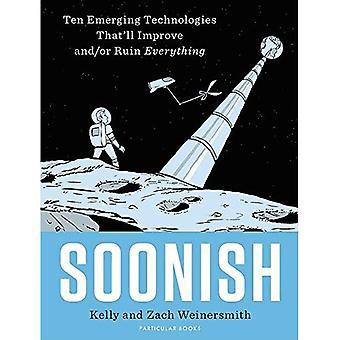 Soonish: Ti nye teknologier som vil forbedre og/eller ødelegge alt