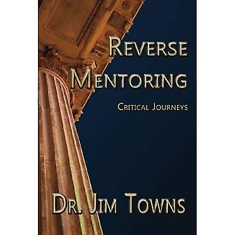 Reverse Mentoring: Critical Journeys (Stephen F. Austin State University Press Mentoring)