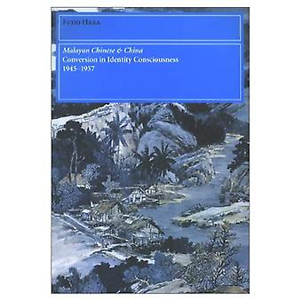 Malaysian Chinese and China : Conversion in Identity Consciousness, 1945-1957