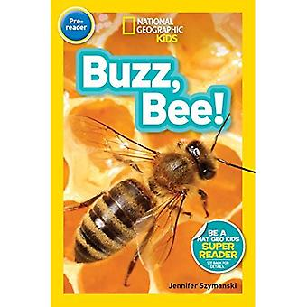 National Geographic Kids Readers: Buzz, Bee! (National Geographic Kids Readers: Level Pre-Reader) (National Geographic Kids Readers: Level Pre-Reader)