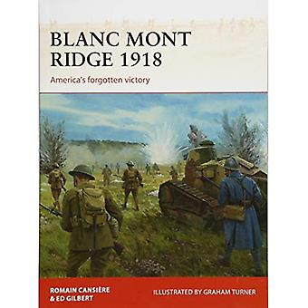 Blanc Mont Ridge 1918: Amerikas bortglömda seger (kampanj)