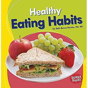 Gezond eten gewoonten (Bumba Books (TM)--voeding zaken)