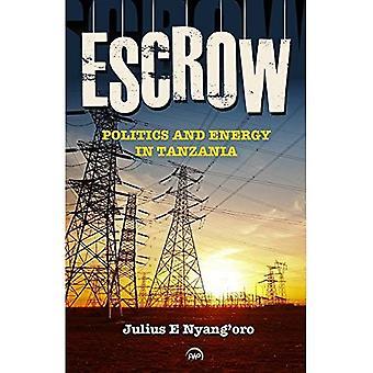Escrow: Politics And Energy� In Tanzania