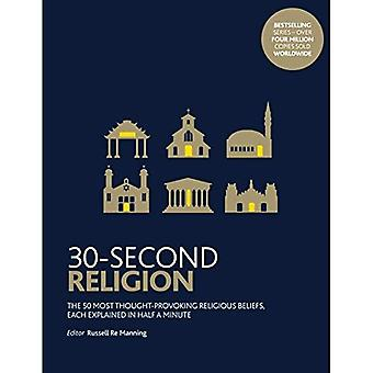 30-Second Religion: The 50 most thought-provoking religious beliefs, each explained in half a minute� (30 Second)
