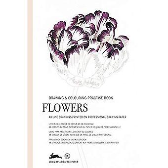Flowers: Drawing & Colouring Practise Book