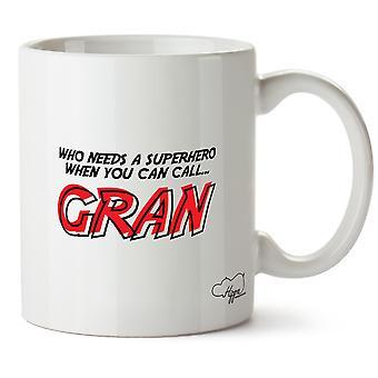 Hippowarehouse, кто нуждается супергероя, когда вы можете позвонить Gran напечатаны Кубка керамическая кружка 10oz