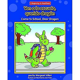 Ven a la Escuela, Querido Dragon/Come To School, cher Dragon (cher Dragon Spanish/English (début à lire))