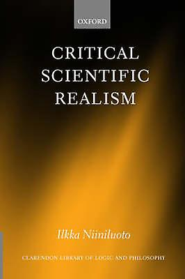 Critical Scientific Realism by Niiniluoto & Ilkka