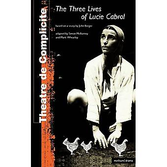 Three Lives Lucie Cabrol by Thearte De Complicite