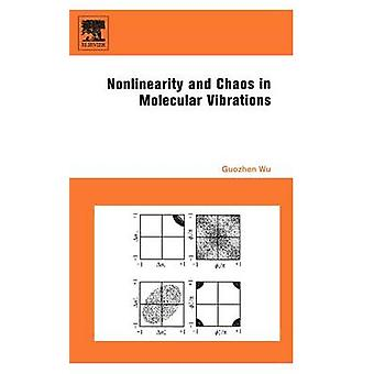 Nonlinearity and Chaos in Molecular Vibrations by Wu & Guozhen