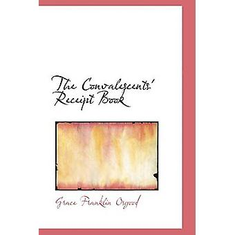 The Convalescents Receipt Book by Osgood & Grace Franklin