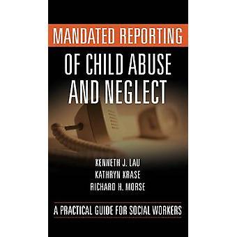 Uppdrag rapportering av barnmisshandel och vanvård en praktisk Guide för socialarbetare av Lau & Kenneth J.