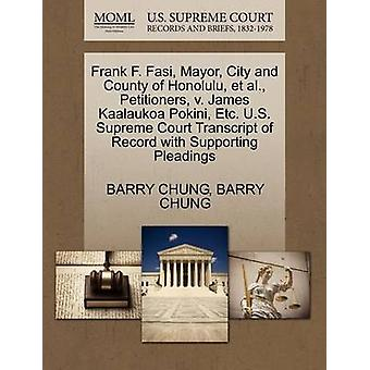 Frank F. Fasi Mayor City and County of Honolulu et al. Petitioners v. James Kaalaukoa Pokini Etc. U.S. Supreme Court Transcript of Record with Supporting Pleadings by CHUNG & BARRY