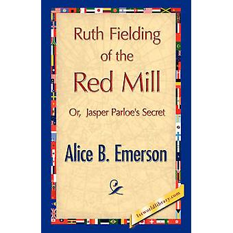 Ruth Fielding of the Red Mill by Emerson & Alice B.
