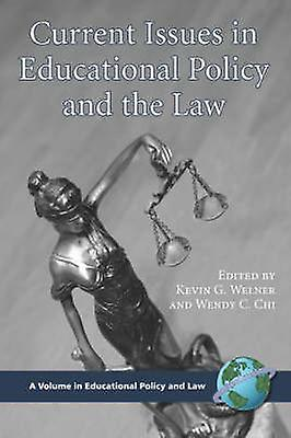 Current Issues in Educational Policy and the Law PB by Welner & Kevin G.