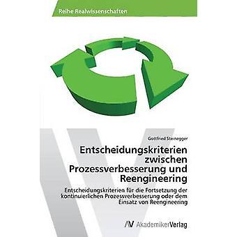 Entscheidungskriterien zwischen Prozessverbesserung und Reengineering av Steinegger Gottfried