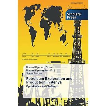 Exploration pétrolière et Production au Kenya par Sirma Bernard Kipkoech