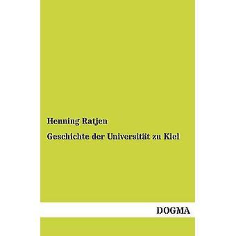 Geschichte der Universitt zu Kiel by Ratjen & Henning