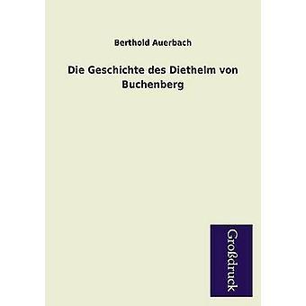 Die Geschichte Des Diethelm Von Buchenberg by Auerbach & Berthold