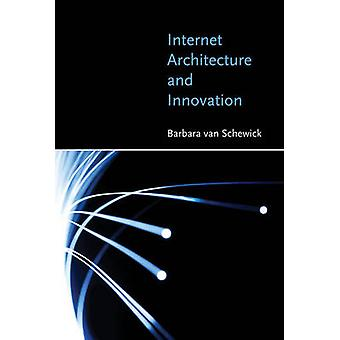 Internet Architecture and Innovation by Barbara van Schewick - 978026