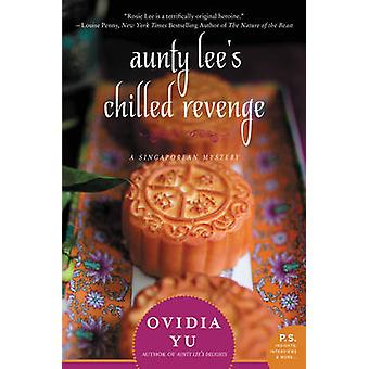 Aunty Lee's Chilled Revenge - A Singaporean Mystery by Ovidia Yu - 978