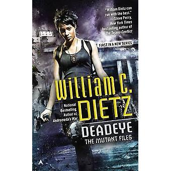 Deadeye by William C Dietz - 9780425273333 Book