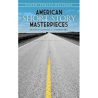 American Short Story Masterpieces by Clarence C. Strowbridge - 978048
