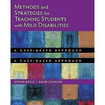 Methods and Strategies for Teaching Students with Mild Disabilities -