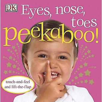 Eyes - Nose - Toes Peekaboo! by DK - 9780756637590 Book