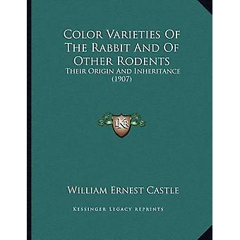 Color Varieties of the Rabbit and of Other Rodents - Their Origin and