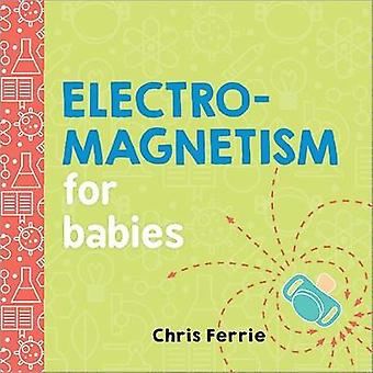Electromagnetism for Babies by Chris Ferrie - 9781492656296 Book