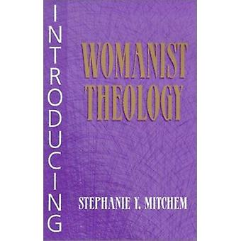 Introducing Womanist Theology by Mitchem - 9781570754210 Book