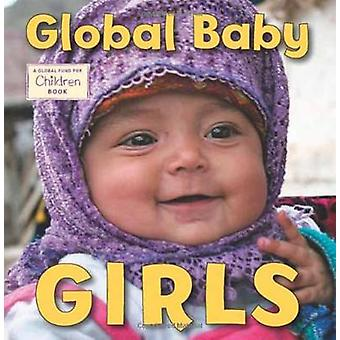Global Baby Girls by The Global Fund for Children - 9781580894395 Book