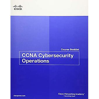 CCNA Cybersecurity Operations Course Booklet by Cisco Networking Acad
