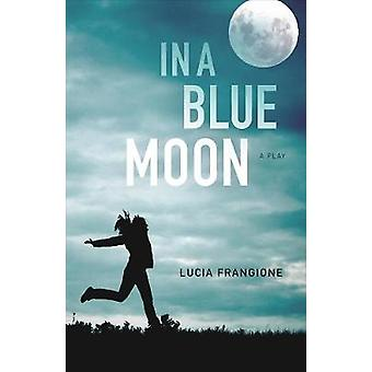 In a Blue Moon by Lucia Frangione - 9781772010350 Book