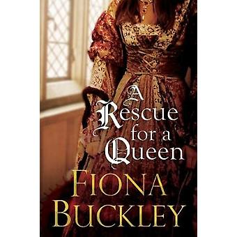 A Rescue For A Queen by Fiona Buckley - 9781780295374 Book