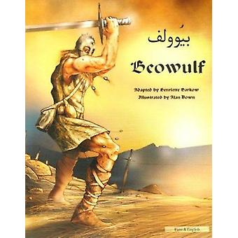 Beowulf in Farsi and English - An Anglo-Saxon Epic by Henriette Barkow