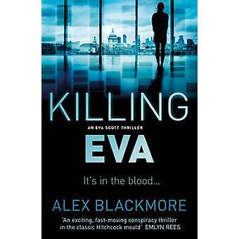 Killing EVA by Alex Blackmore - 9781843446576 Book