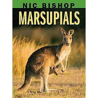 Nic Bishop - Marsupials by Nic Bishop - 9780439877589 Book