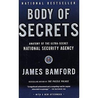 Body of Secrets - Anatomy of the Ultra-Secret National Security Agency