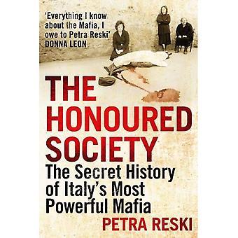 De eer samenleving: De geheime geschiedenis van Italië's meest krachtige maffia