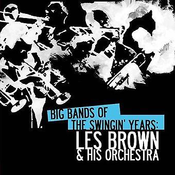 Les Brown & His Orchestra - Big Bands der Jahre Swingin ': Les Brown & seine O [CD] USA Import