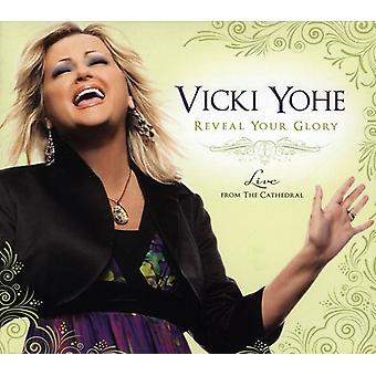 Vicki Yohe - Reveal Your Glory: Live From the Cathedral [CD] USA import