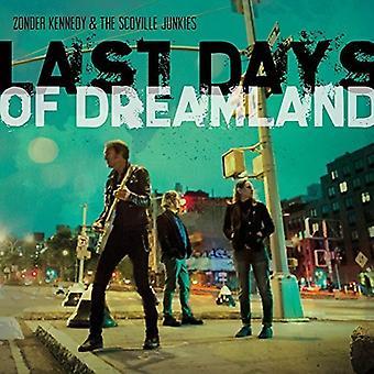 Zonder Kennedy & Scoville Junkies - sidste dage af Dreamland [CD] USA importerer