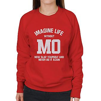 Imagine Life Without Mo Saleh Now Slap Yourself Women's Sweatshirt