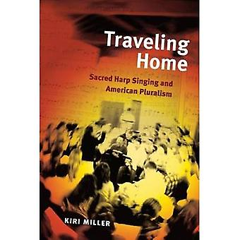 Traveling Home - Sacred Harp Singing and American Pluralism by Kiri Mi