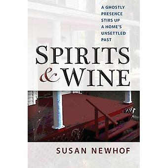 Spirits and Wine by Susan Newhof - 9780472036097 Book