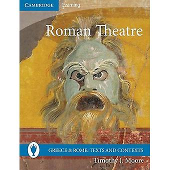 Roman Theatre by Timothy J. Moore - 9780521138185 Book