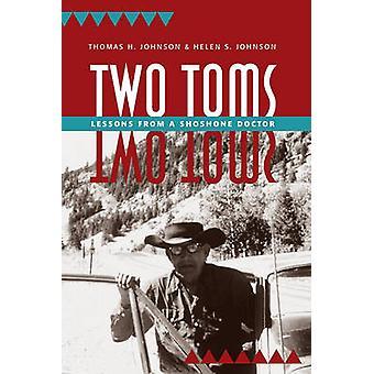 Två Toms - lektioner från Shoshone läkare av Thomas Johnson - 97816078