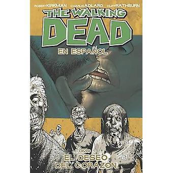 Walking Dead En Espanol - Tomo 4 - El Deseo Del Corazon przez Charlie